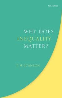 book cover why does inequality matter, by T.M. Scanlon